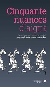 Bruno Colmant et Pierre Kroll - Cinquante nuances d'aigris.