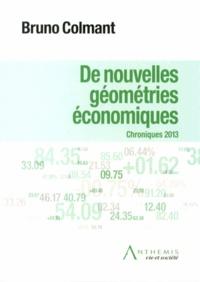 Bruno Colmant - De nouvelles géométries économiques - Chroniques 2013.