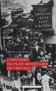 Bruno Colmant - Histoire du plan monétaire de Chicago.
