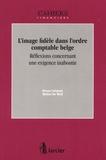 Bruno Colmant et Michel De Wolf - L'image fidèle dans l'ordre comptable belge - Réflexions concernant une exigence inaboutie.
