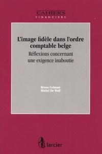 L'image fidèle dans l'ordre comptable belge- Réflexions concernant une exigence inaboutie - Bruno Colmant |