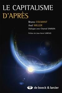 Bruno Colmant et Axel Miller - Le capitalisme d'après.