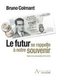 Bruno Colmant - Le futur se rappelle à notre souvenir - Notes d'un économiste 2015-2016.