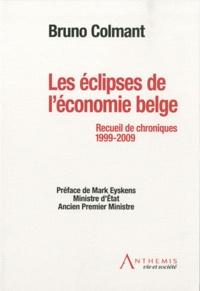 Bruno Colmant - Les éclipses de l'économie belge - Recueil de chroniques, 1999-2009.