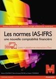 Bruno Colmant et Pierre-Armand Michel - Les normes IAS-IFRS - Une nouvelle comptabilité financière.