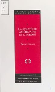 Bruno Colson - La stratégie américaine et l'Europe.
