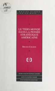 Bruno Colson - Le Tiers-monde dans la pensée stratégique américaine.