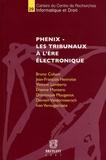 Bruno Colson et Jean-François Henrotte - Phenix - Les tribunaux à l'ère électronique.