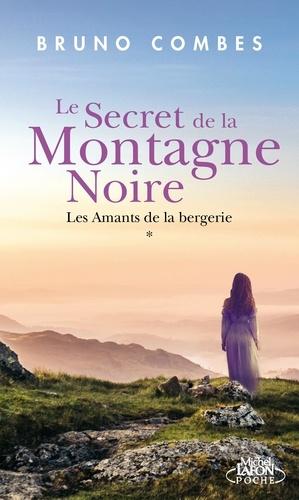 Le secret de la Montagne Noire Tome 1 Les amants de la bergerie