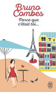Bruno Combes - Parce que c'était toi....