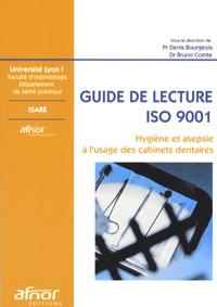Bruno Comte et Denis Bourgeois - Hygiène et asepsie à l'usage des cabinets dentaires - Guide de lecture ISO 9001.