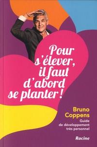Bruno Coppens - Pour s'élever, il faut d'abord se planter ! - Guide de développement très personnel.
