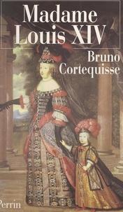 Bruno Cortequisse - Madame Louis XIV - Marie-Thérèse d'Autriche.