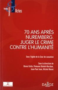 Bruno Cotté et Peimane Ghaleh-Marzban - 70 ans après Nuremberg - Juger le crime contre l'humanité.