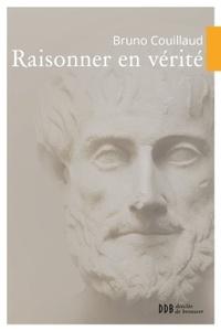 Bruno Couillaud - Raisonner en vérite.