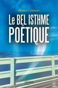 Bruno Cournier - Le bel isthme poétique.