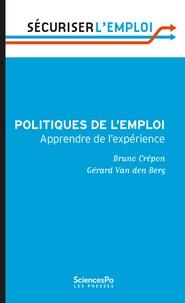 Bruno Crépon et Gérard Van den Berg - Politiques de l'emploi - Apprendre de l'expérience.