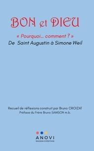 Bruno Croizat - Bon et Dieu - (Pourquoi….Comment ?) de St Augustin à Simone Weil.