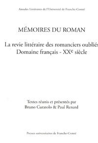 Bruno Curatolo et Paul Renard - Mémoires du roman - La revie littéraire des romanciers oubliés Domaine français - XXe siècle.