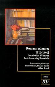 Bruno Curatolo et François Ouellet - Romans exhumés (1910-1960) - Contribution à l'histoire littéraire du vingtième siècle.