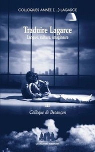 Bruno Curatolo - Traduire Lagarce - Langue, culture, imaginaire - Colloque de Besançon.