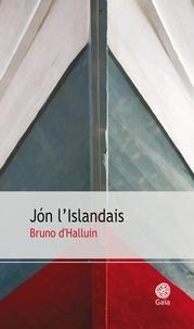 Bruno d' Halluin - Jon l'Islandais.