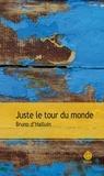 Bruno d' Halluin - Juste le tour du monde.
