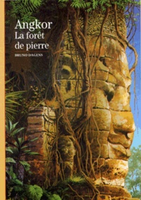 Bruno Dagens - Angkor - La forêt de pierre.