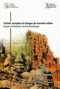 Bruno Dagens - Traités, temples et images du monde indien - Etudes d'histoire et d'archéologie.