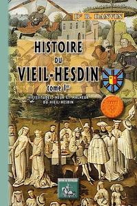 Un livre pdf à télécharger gratuitement Histoire du Vieil-Hesdin  - Tome 1, Vicissitudes, heur et malheur du Vieil-Hesdin 9782824007199 en francais FB2 CHM RTF