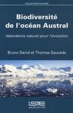 Bruno David et Thomas Saucède - Biodiversité de l'océan Austral - Laboratoire naturel pour l'évolution.