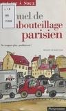 Bruno de Baecque - Manuel de l'embouteillage parisien - Ne craquez plus, profitez-en !.