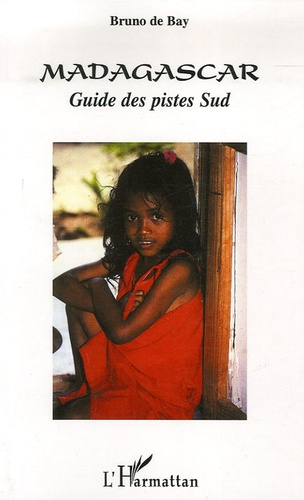 Bruno de Bay - Madagascar - Guide des pistes Sud.