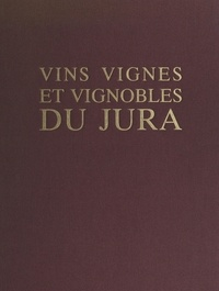 Bruno de Brisis et Christian de Brisis - Vins, vignes et vignobles du Jura.