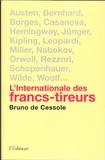 Bruno de Cessole - L'internationale des francs-tireurs - Portraits de quelques irréguliers de la littérature internationale.