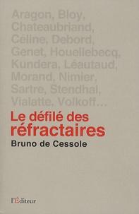 Bruno de Cessole - Le défilé des réfractaires - Portraits de quelques irréguliers de la littérature française.