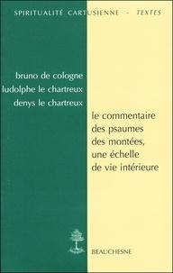 Bruno de Cologne et  Denys le Chartreux - Le commentaire des Psaumes des montées - Une échelle de vie intérieure.