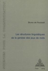 Bruno de Foucault - Les structures linguistiques de la genèse des jeux de mots.