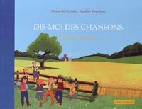Bruno de La Salle et Sophie Koechlin - Dis-moi des chansons - Chansons de France. 1 CD audio