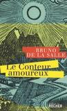 Bruno de La Salle - Le Conteur amoureux.