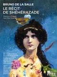 Bruno de La Salle - Le Récit de Shéhérazade. 7 CD audio