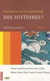 Bruno de La Salle et Michel Jolivet - Pourquoi faut-il raconter des histoires ? - Tome 2, Paroles de conteurs.