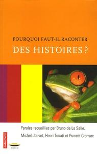 Bruno de La Salle et Michel Jolivet - Pourquoi faut-il raconter des histoires ?.