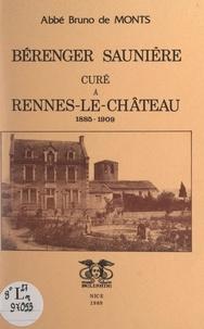 Bruno de Monts et G. Tappa - Bérenger Saunière, curé à Rennes-le-Château, 1885-1909.