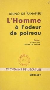 Bruno de Panafieu et Olivier de Magny - L'homme à l'odeur de poireau.