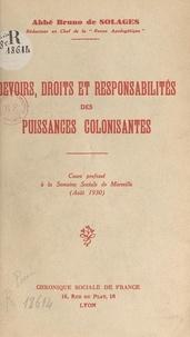Bruno de Solages - Devoirs, droits et responsabilités des puissances colonisantes - Cours professé à la Semaine sociale de Marseille (août 1930).