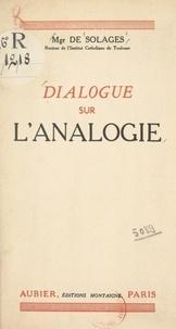 Bruno de Solages - Dialogue sur l'analogie - À la société toulousaine de philosophie.