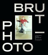 Bruno Decharme - Photo/Brut - Collection Bruno Decharme & compagnie.