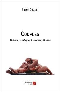 Bruno Décoret - Couples - Théorie, pratique, histoires, études.
