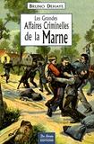 Bruno Dehaye - Les Grandes Affaires Criminelles de la Marne.